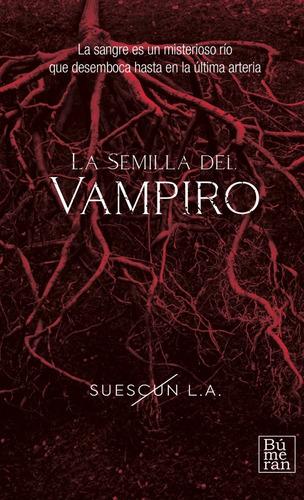Imagen 1 de 4 de  La Semilla Del Vampiro  De Luis A. Suescún