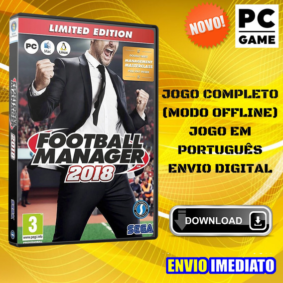Football Manager 18 Pc Game Português - Envio Digital