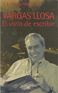 Vargas Llosa El Vicio De Escribir / J. J. Armas Marcelo