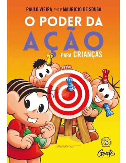 O Poder Da Ação Para Crianças - Paulo Vieira - Infantil