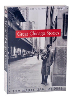 Great Chicago Stories : Portraits And Stories - 1996