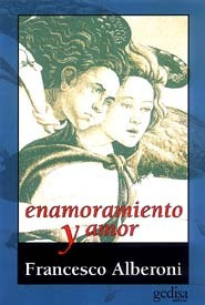 Enamoramiento Y Amor, Alberoni, Ed. Gedisa