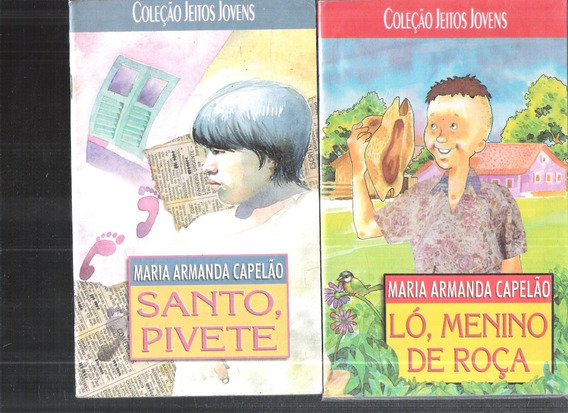 Coleção Jeitos Jovens Ló, Menino De Roça + Santo, Pivete 340