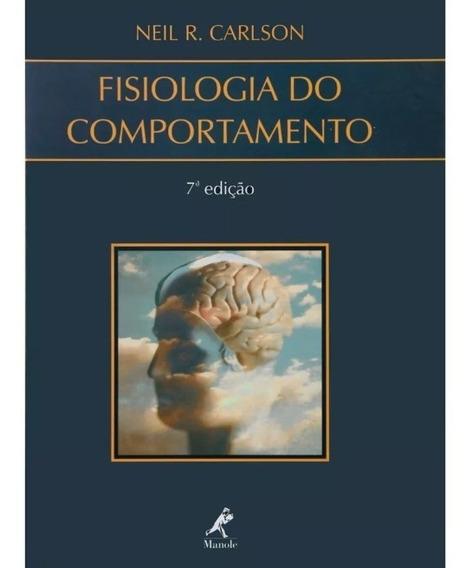 Livro Fisiologia Do Comportamento Neil R. Carlson 7ª Edição