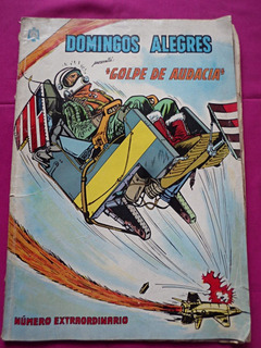 Domingos Alegres Extraordinario N° 617 Gope De Audacia 1966