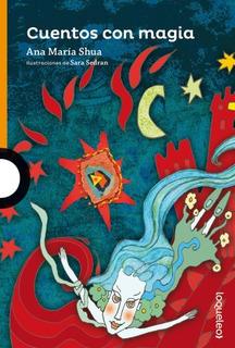 Cuentos Con Magia - Ana María Shua - Loqueleo