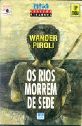 Revista Os Rios Morrem De Sede Wander Piroli