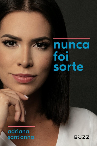 Livro Nunca Foi Sorte - Adriana Sant