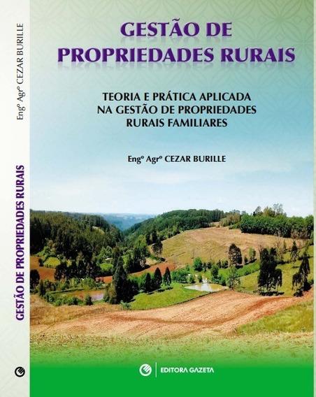 Livro Gestão De Propriedades Rurais - Autor: Cezar Burille