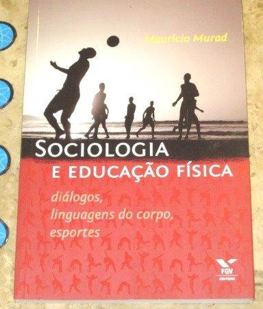 Livro Sociologia Educação Fisica - Mauricio Murad (2009)