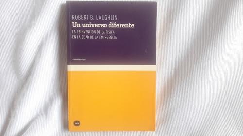 Un Universo Diferente Robert B. Laughlin Katz