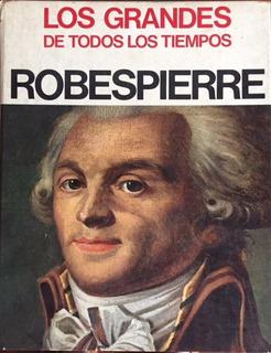 Robespierre 1967 Libro Los Grandes De Todos Los Tiempos Ix