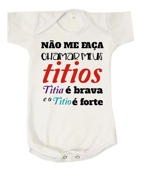 Body Bebê Meus Titios Titia Brava Titio Forte