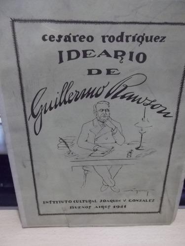Ideario De Guillermo Rawson - Cesáreo Rodriguez - 1941