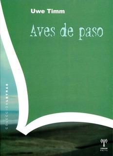 Aves De Paso, Uwe Timm, Unsam