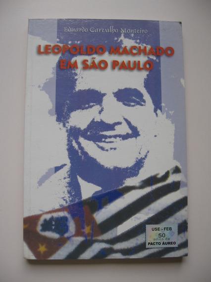 Leopoldo Machado Em São Paulo - Eduardo Carvalho Monteiro