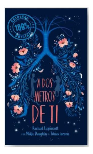 Libro A Dos Metros De Ti  - Rachael Lippincott