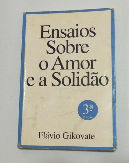 Ensaios Sobre O Amor E A Solidão F Gikovate