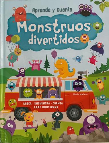 Imagen 1 de 3 de Aprende Y Cuenta Monstruos Divertidos / Pasta Dura