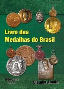Livro Das Medalhas Do Brasil De Cláudio Amato 2014 1ª Edição