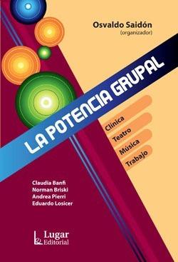 Imagen 1 de 1 de La Potencia Grupal  Clínica, Teatro, Música, Trabajo (lu)