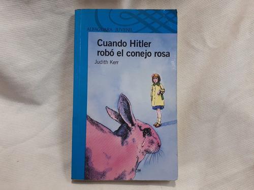 Imagen 1 de 4 de Cuando Hitler Robo El Conejo Rosa Judith Kerr Alfaguara