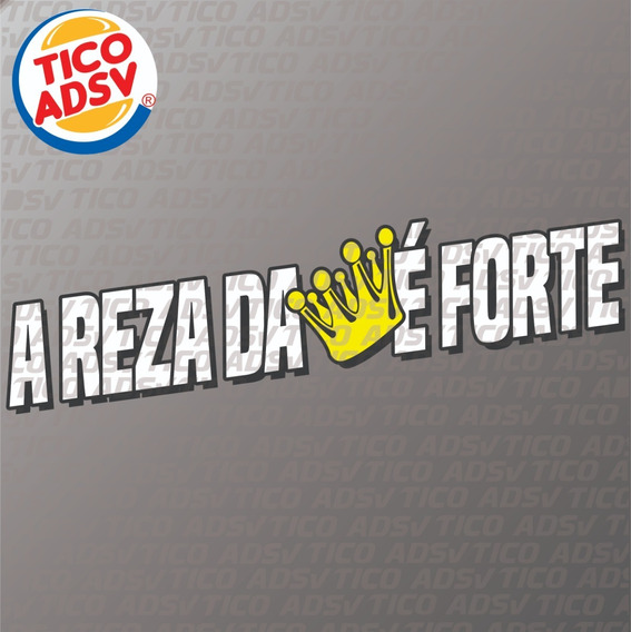 Adesivo A Reza Da Coroa É Forte + Frete Grátis Brasil