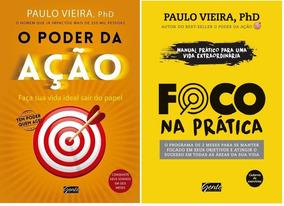 O Poder Da Ação + Foco Na Prática 2 Livros Kit Paulo Vieira
