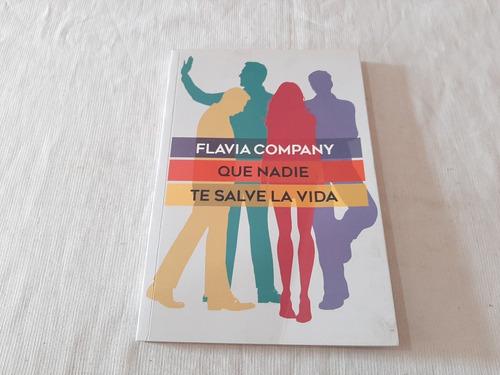 Imagen 1 de 6 de Que Nadie Te Salve La Vida Flavia Company El Ateneo Autograf
