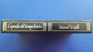 Libro Leyendas Del Tiempo Heroico - Manuel J Calle Ed Lujo