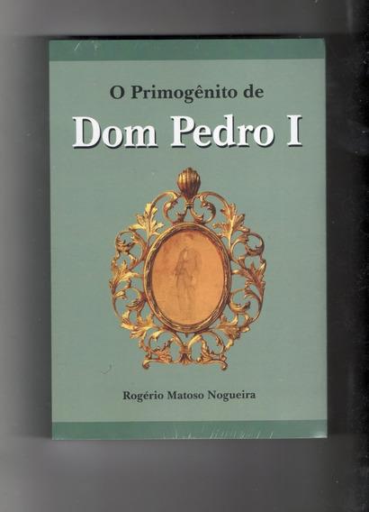 O Primogênito De Dom Pedro 1