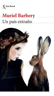 Un País Extraño De Muriel Barbery- Seix Barral