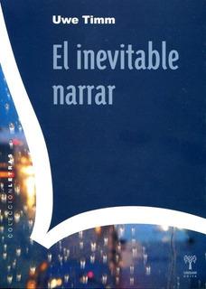 El Inevitable Narrar, Uwe Timm, Unsam