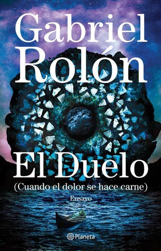 El Duelo - Gabriel Rolon - Libro Nuevo - Planeta