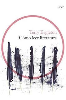 Libro Como Leer Literatura De Terry Eagleton