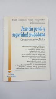 Cafferata Nores. Justicia Penal Y Seguridad Ciudadana