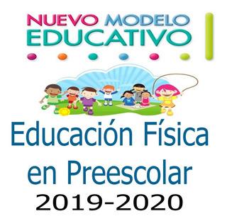 Planeaciones Educación Física Preescolar Ciclo 2019 - 2020