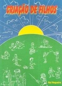 Livro: Criação De Filhos Doutor Rui Nogueira