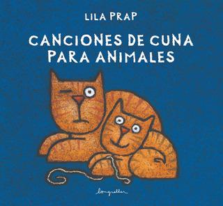 Canciones De Cuna Para Animales - Ilustrado - Longseller