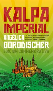 Kalpa Imperial De Angélica Gorodischer - Emecé