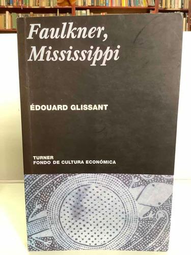 Faulkner, Mississipi - Fce - Eduardo Glissant-