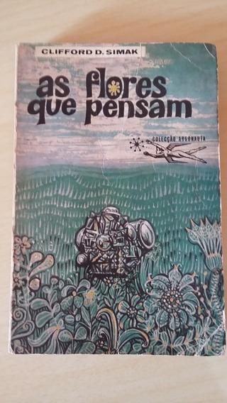 Livro As Flores Que Pensam - Clifford D. Simak Argonauta 112
