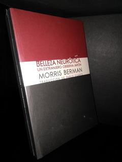 Belleza Neurotica Morris Berman Original Envio Gratis