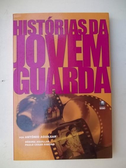 Livro - Historias Da Jovem Guarda - Antonio Aguillar