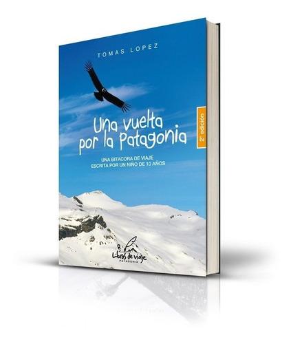 Una Vuelta Por La Patagonia - 2° Edición.