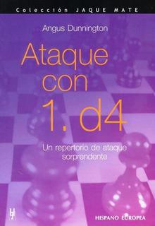 Ataque Con 1 - D4 Un Repertorio, Dunnington, Hispano Europea