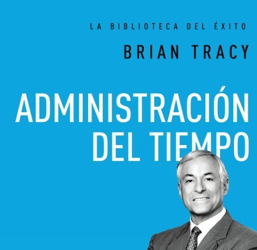 La Biblioteca Del Éxito - Brian Tracy