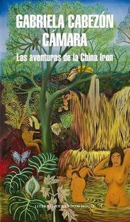 Las Aventuras De La China Iron - Cabezon Camara - Lrh Libro