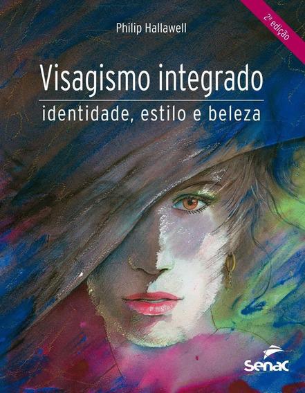 Visagismo Integrado - Identidade, Estilo E Beleza