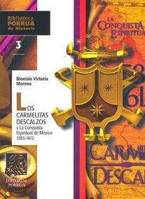 Libro Los Carmelitas Descalzos Conquista Espiritual México